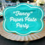 """Fancy"" Paper Plate Party"
