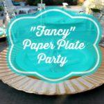 """Fancy"" Paper Plate Party"