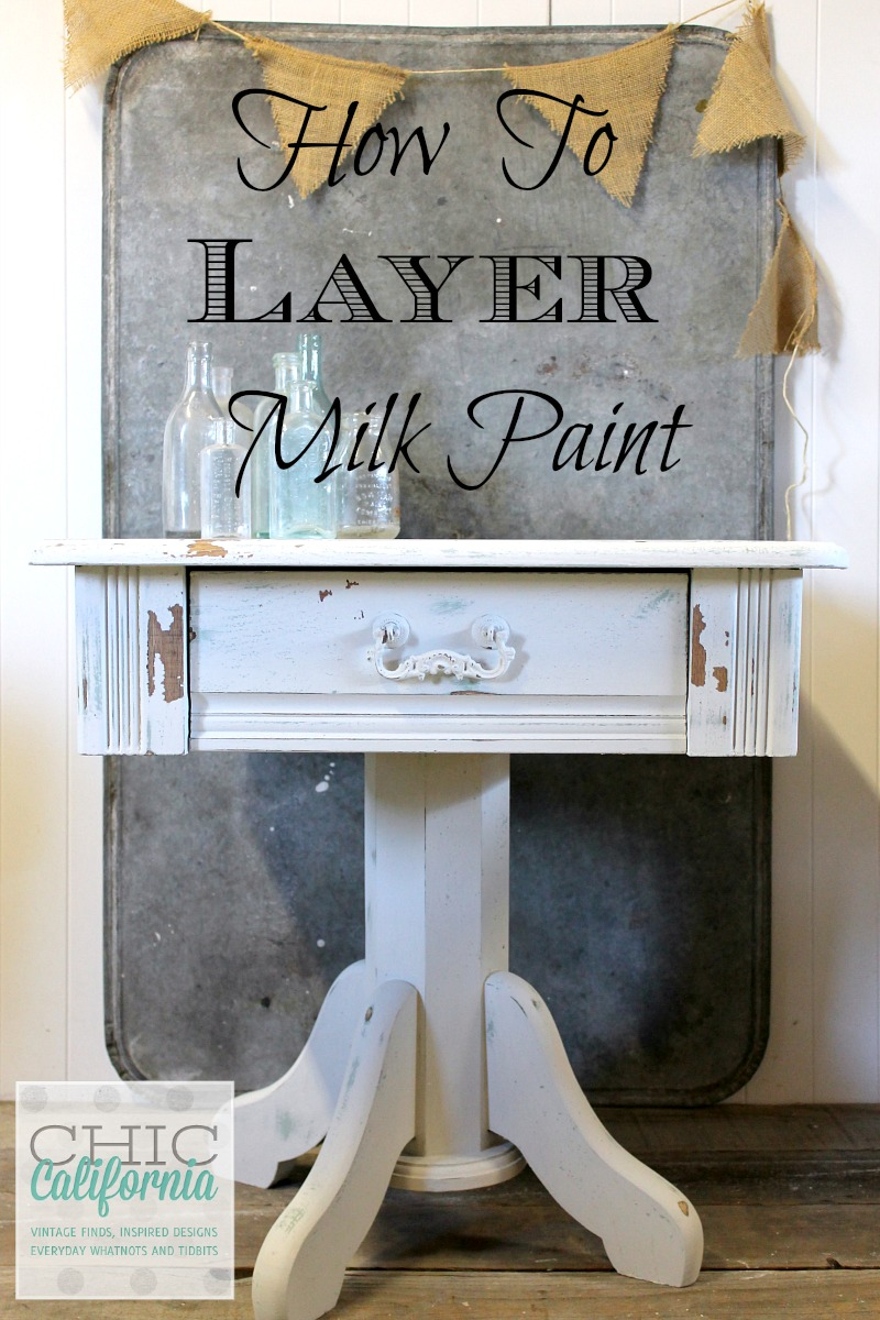 How to Layer Milk Paint by Chic California