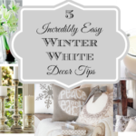 5 Incredibly Easy Winter White Decor Tips