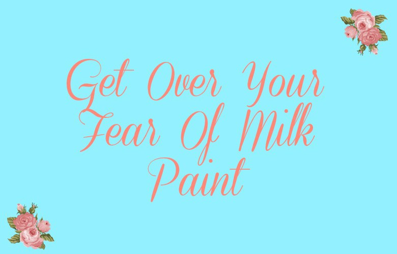 Get Over Your Fear of Milk Paint: Take a Class!