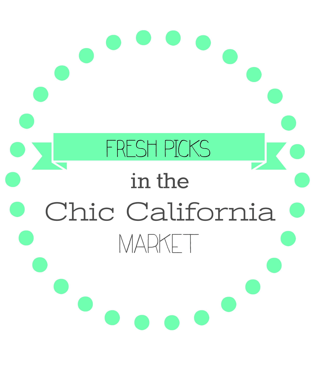 Fresh Picks in the Chic California Market