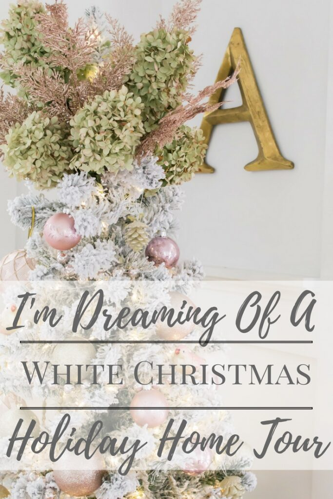 I'm dreaming of a White Christmas Home Tour Part II-3