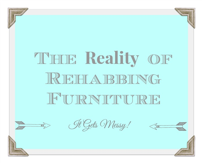 the Reality of Rehabbing Furniture