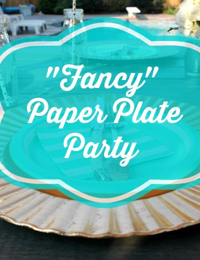 Fancy Paper Plate Party