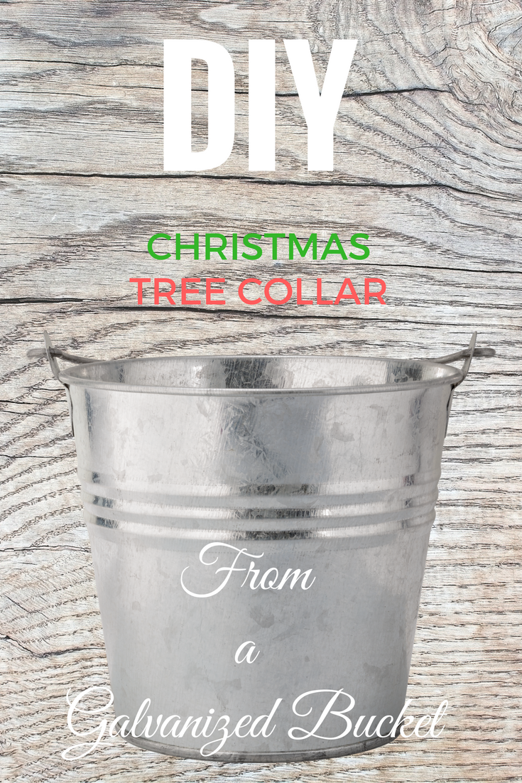 DIY Galvanized Bucket Christmas Tree Collar