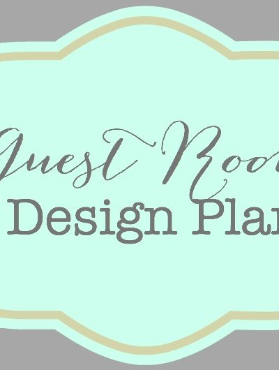 Things Are Changing Around Here: Guest Room Design Plan