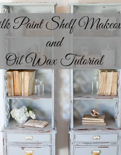 Milk Paint Shelf Makeover and Oil Wax Tutorial