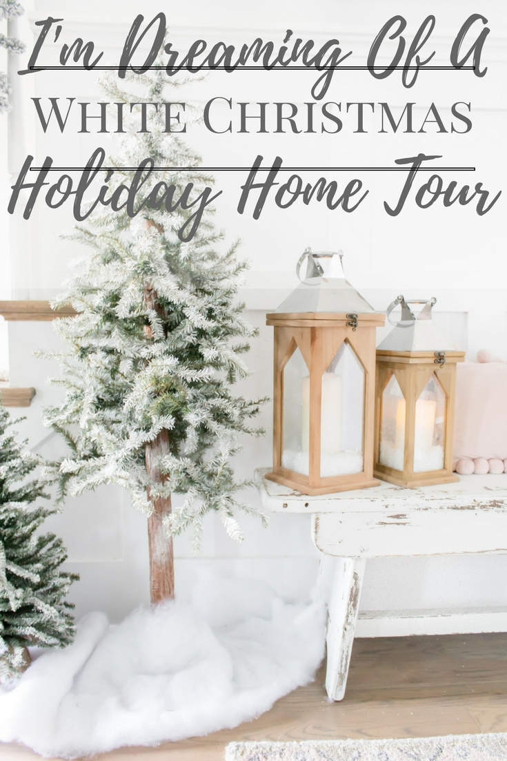 I\'m Dreaming of a White Christmas Holiday Home Tour - adrienne elizabeth