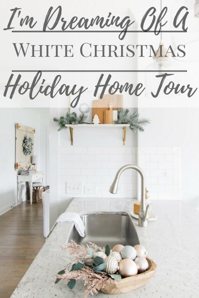 I'm Dreaming of a White Christmas Home Tour 2017   Part III Kitchen Decor   Light and Bright Modern Farmhouse Style Christmas Home Decor  AE Home & Style